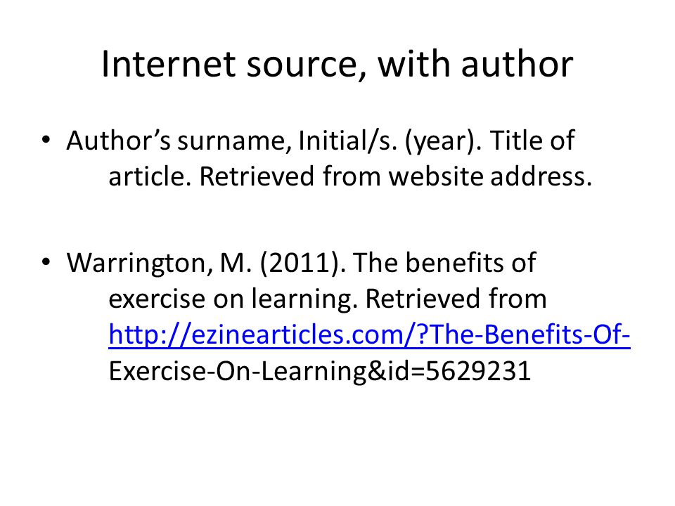 Internet source, with author Author's surname, Initial/s.