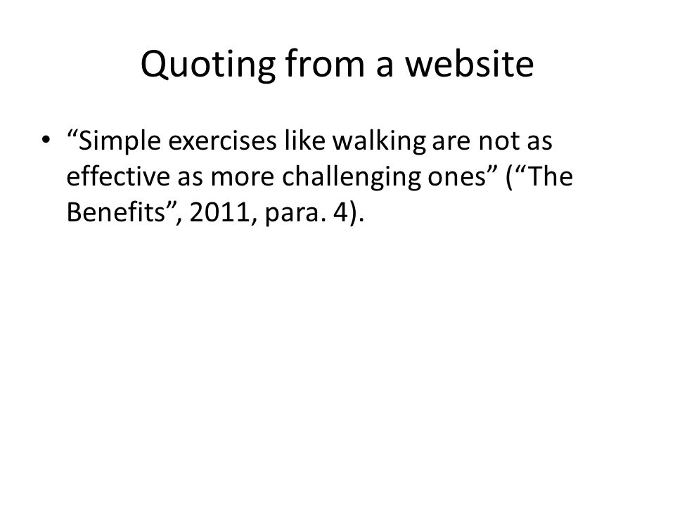 Quoting from a website Simple exercises like walking are not as effective as more challenging ones ( The Benefits , 2011, para.