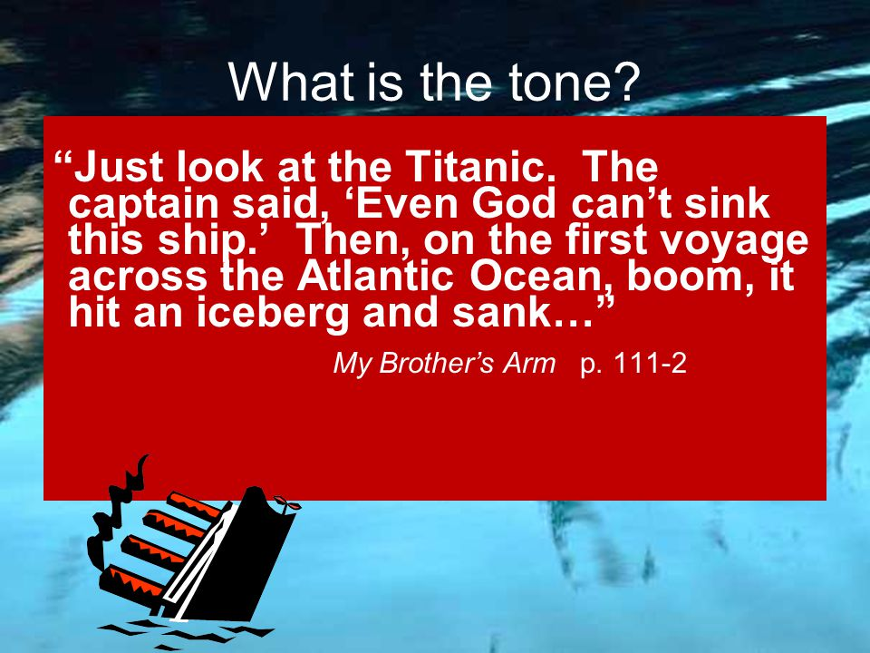 """""""Just look at the Titanic. The captain said, 'Even God can't sink this ship.' Then, on the first voyage across the Atlantic Ocean, boom, it hit an ice"""