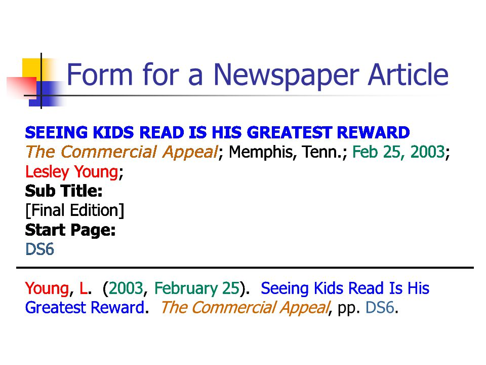 Form for a Newspaper Article SEEING KIDS READ IS HIS GREATEST REWARD The Commercial Appeal ; Memphis, Tenn.; Feb 25, 2003; Lesley Young; Sub Title: [Final Edition] Start Page: DS6 SEEING KIDS READ IS HIS GREATEST REWARD The Commercial Appeal ; Memphis, Tenn.; Feb 25, 2003; Lesley Young; Sub Title: [Final Edition] Start Page: DS6 Young, L.
