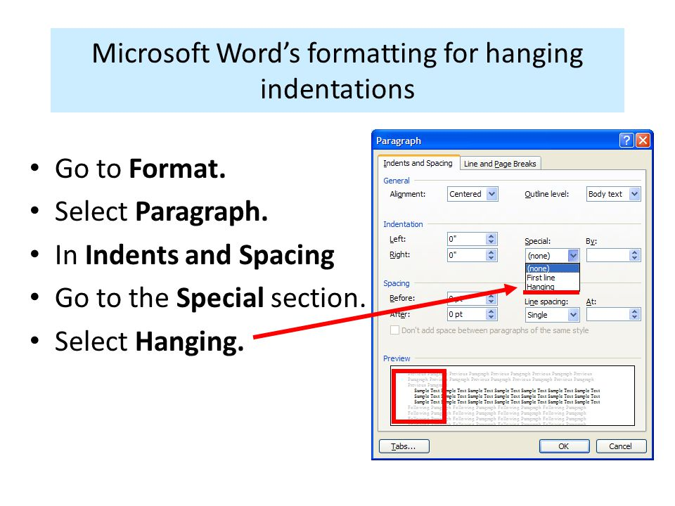 Microsoft Word's formatting for hanging indentations Go to Format. Select Paragraph. In Indents and Spacing Go to the Special section. Select Hanging.