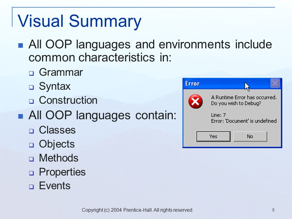 Copyright (c) 2004 Prentice-Hall. All rights reserved. 8 Visual Summary All OOP languages and environments include common characteristics in:  Gramma