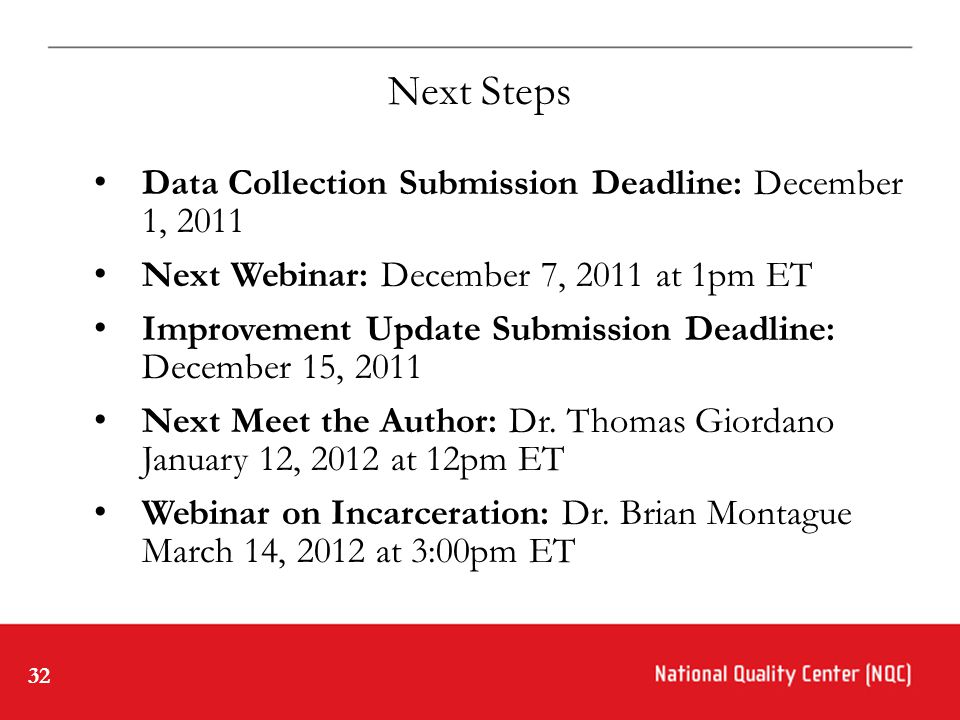 32 Data Collection Submission Deadline: December 1, 2011 Next Webinar: December 7, 2011 at 1pm ET Improvement Update Submission Deadline: December 15, 2011 Next Meet the Author: Dr.