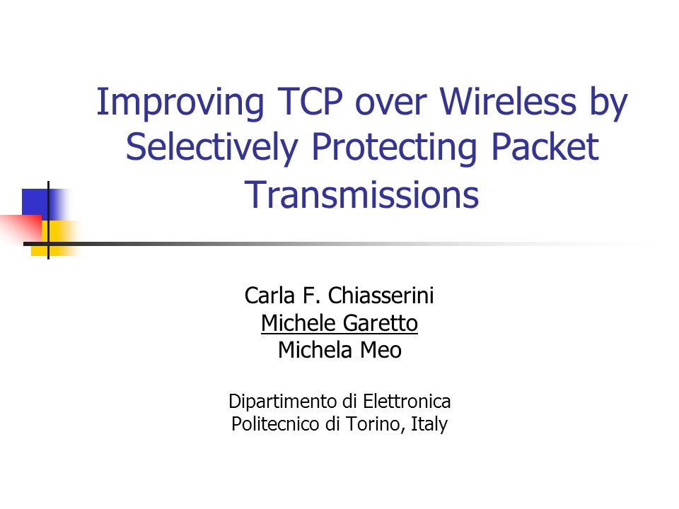 Improving TCP over Wireless by Selectively Protecting Packet Transmissions Carla F.