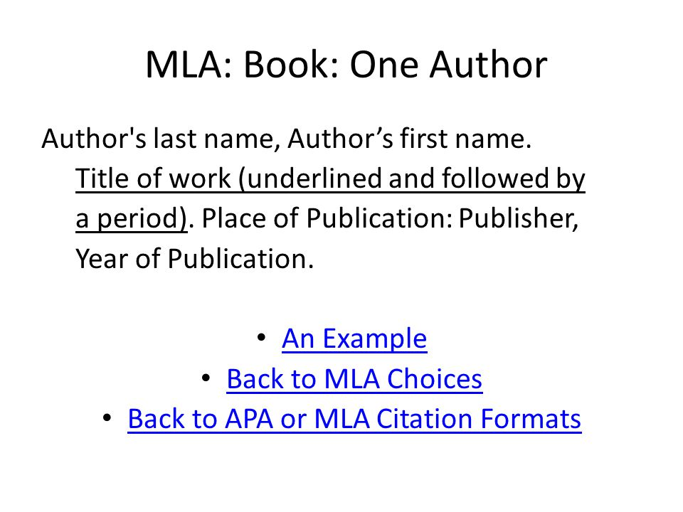 MLA: Book: One Author Author s last name, Author's first name.