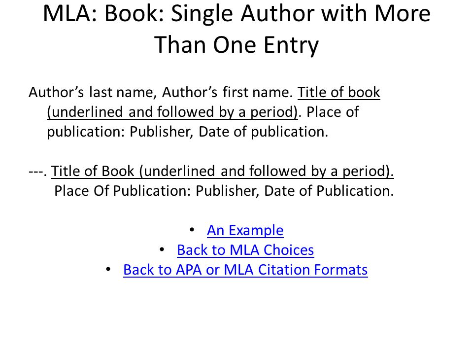 MLA: Book: Single Author with More Than One Entry Author's last name, Author's first name.