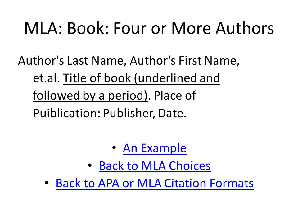 MLA: Book: Four or More Authors Author s Last Name, Author s First Name, et.al.