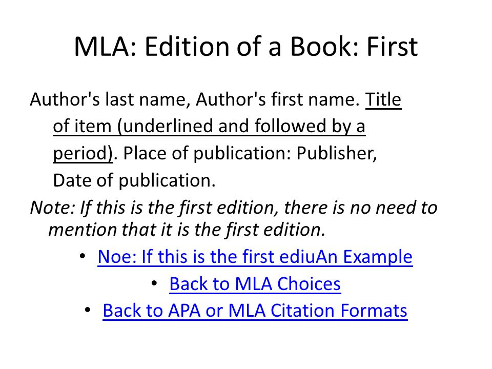 MLA: Edition of a Book: First Author s last name, Author s first name.