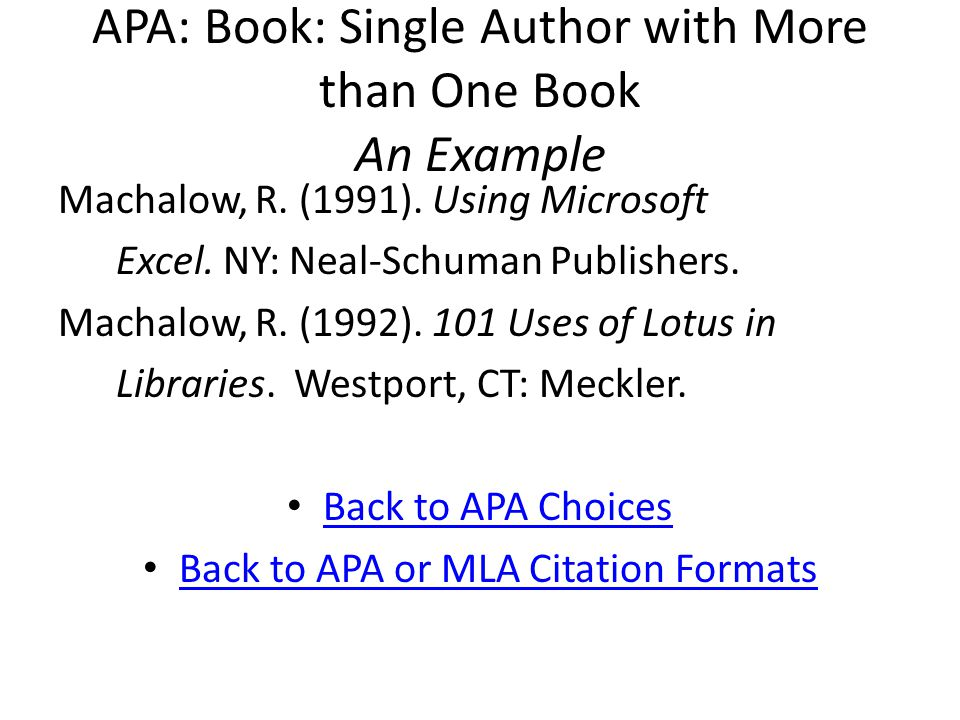 APA: Book: Single Author with More than One Book An Example Machalow, R.