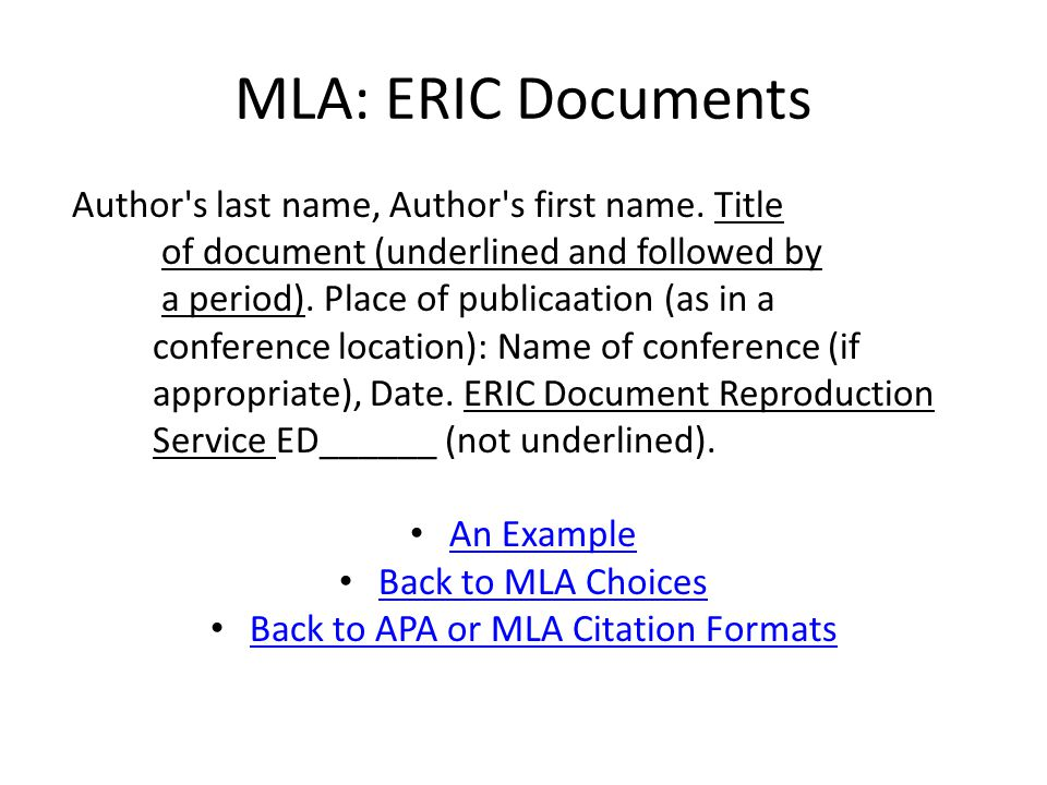 MLA: ERIC Documents Author s last name, Author s first name.