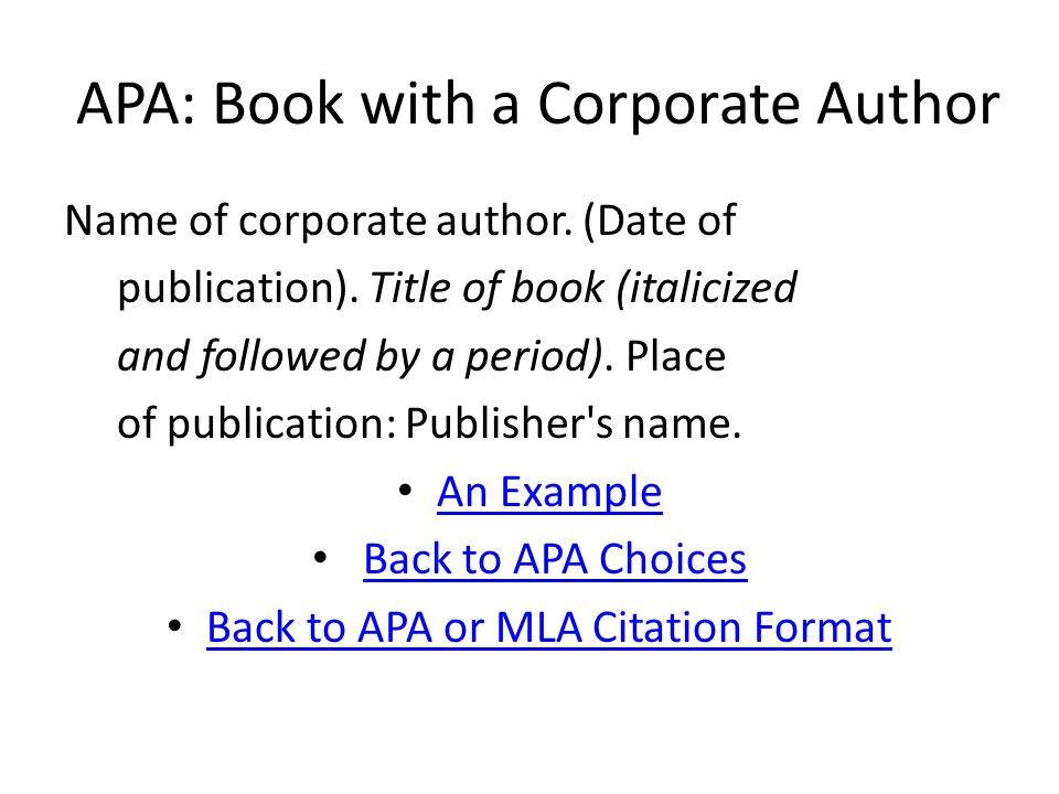 APA: Book with a Corporate Author Name of corporate author.