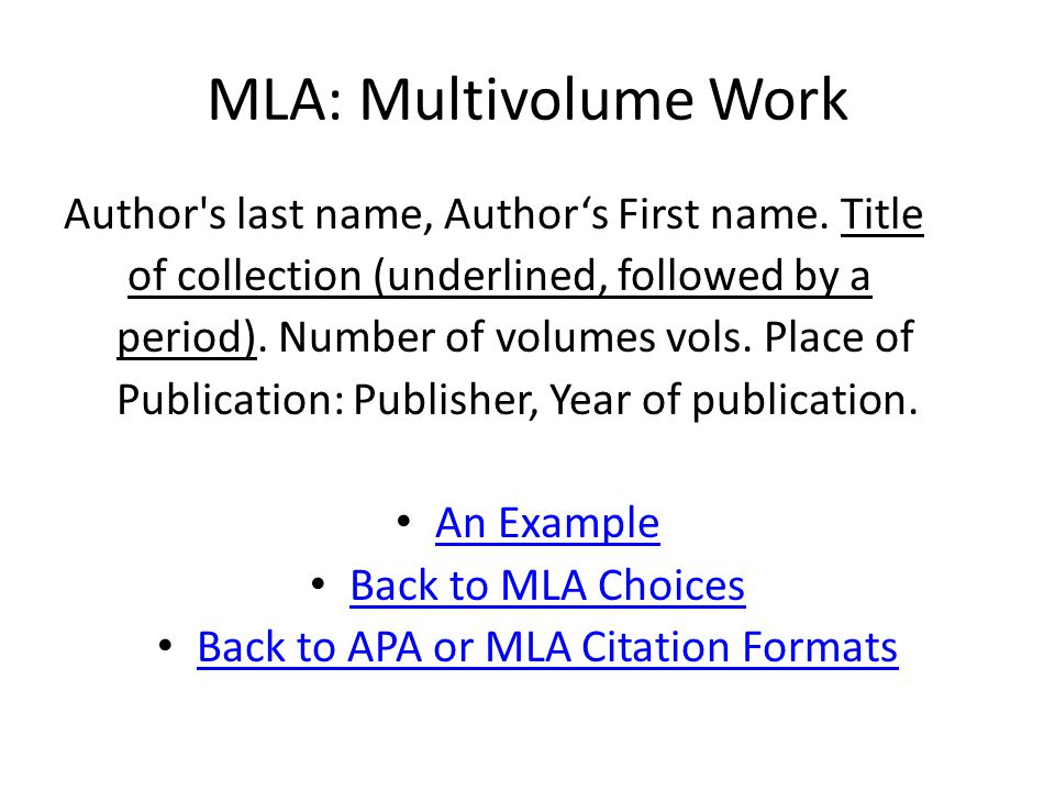 MLA: Multivolume Work Author s last name, Author's First name.