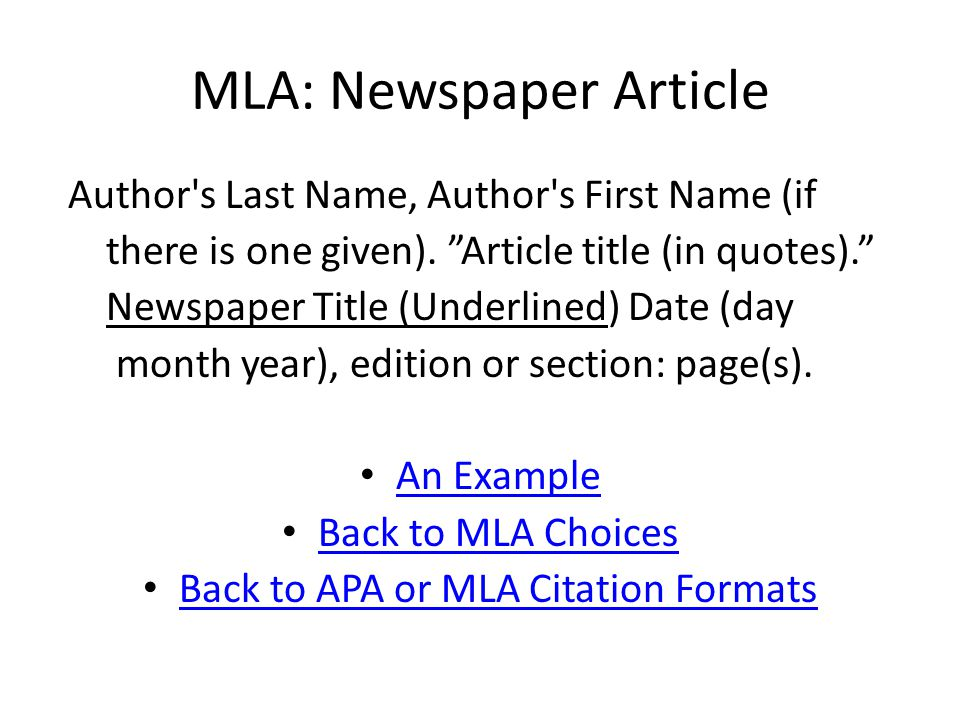 MLA: Newspaper Article Author s Last Name, Author s First Name (if there is one given).