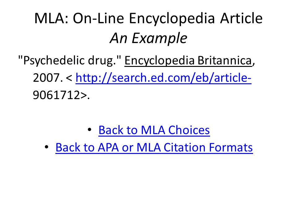 MLA: On-Line Encyclopedia Article An Example Psychedelic drug. Encyclopedia Britannica, 2007.