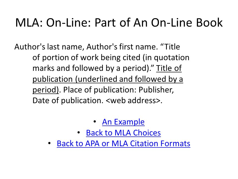 MLA: On-Line: Part of An On-Line Book Author s last name, Author s first name.