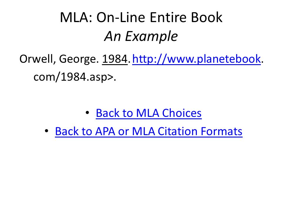 MLA: On-Line Entire Book An Example Orwell, George.
