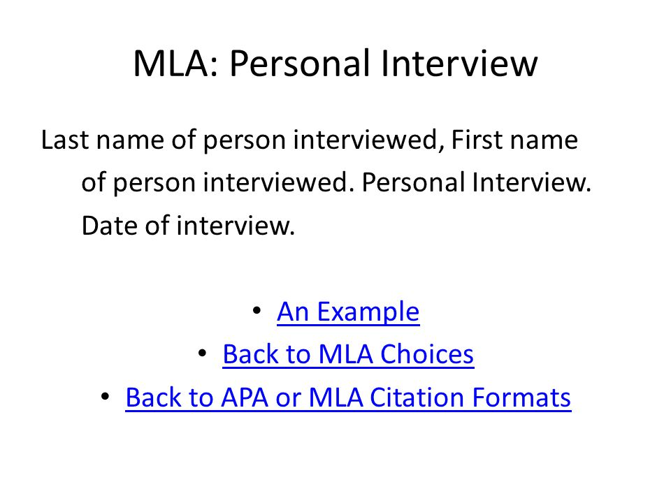 MLA: Personal Interview Last name of person interviewed, First name of person interviewed.