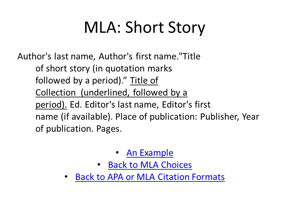 MLA: Short Story Author s last name, Author s first name. Title of short story (in quotation marks followed by a period). Title of Collection (underlined, followed by a period).