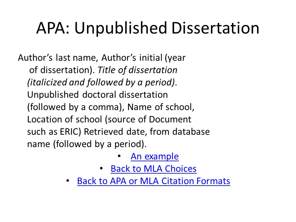 APA: Unpublished Dissertation Author's last name, Author's initial (year of dissertation).