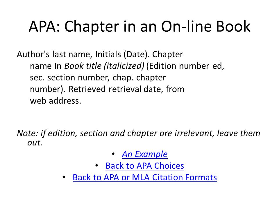 APA: Chapter in an On-line Book Author s last name, Initials (Date).