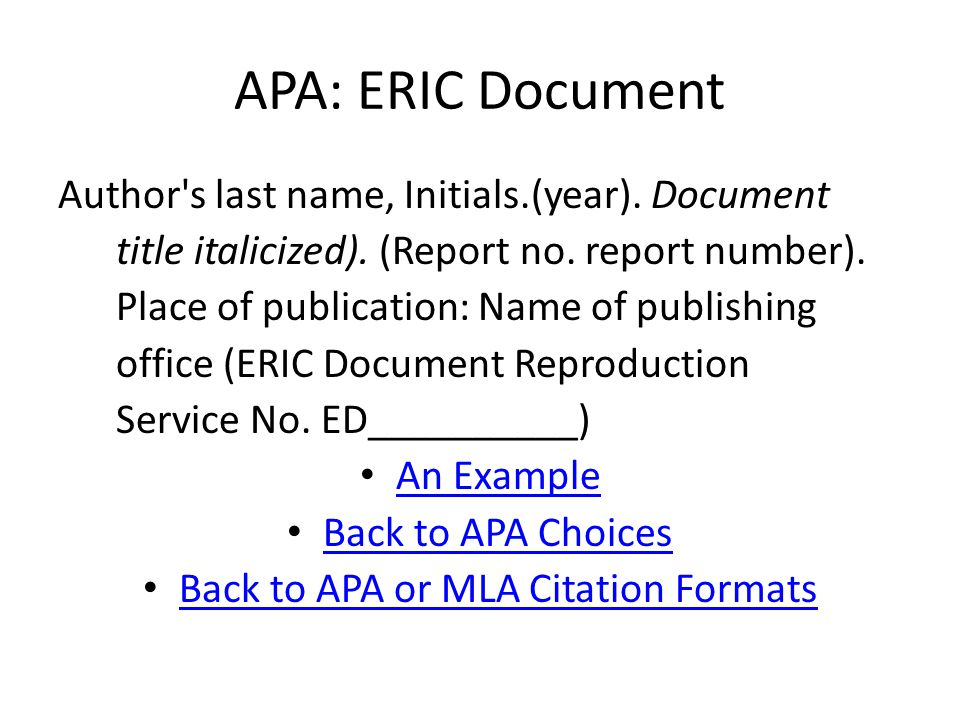 APA: ERIC Document Author s last name, Initials.(year).