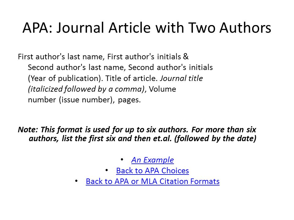 APA: Journal Article with Two Authors First author s last name, First author s initials & Second author s last name, Second author s initials (Year of publication).