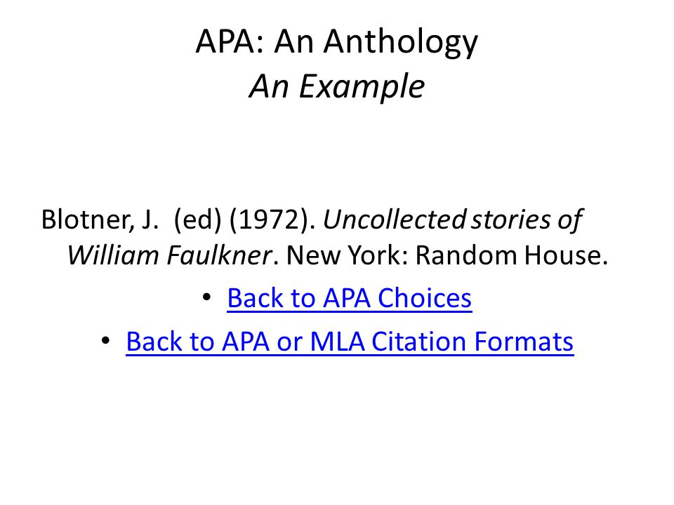 APA: An Anthology An Example Blotner, J. (ed) (1972).