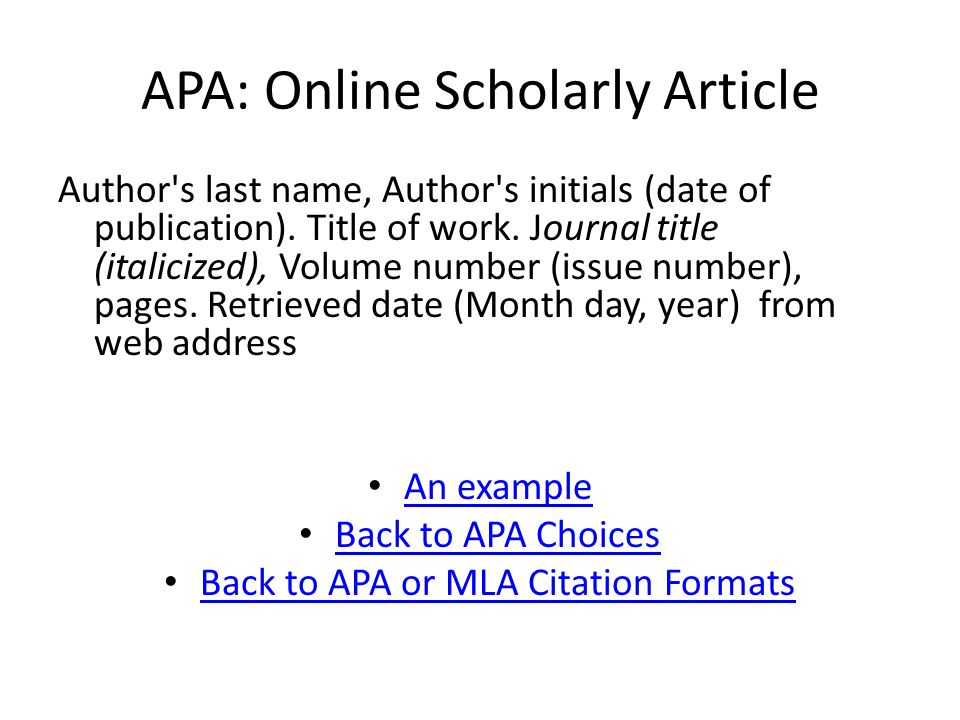 APA: Online Scholarly Article Author s last name, Author s initials (date of publication).
