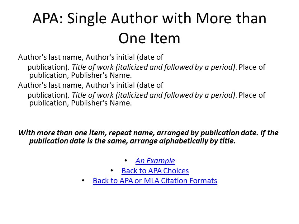 APA: Single Author with More than One Item Author s last name, Author s initial (date of publication).