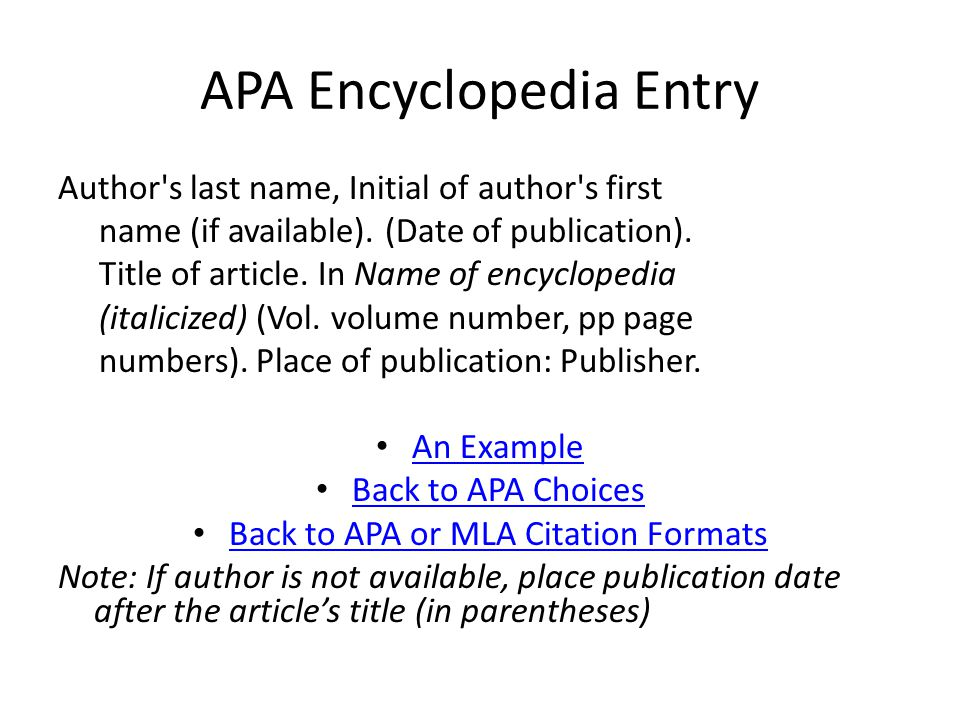 APA Encyclopedia Entry Author s last name, Initial of author s first name (if available).