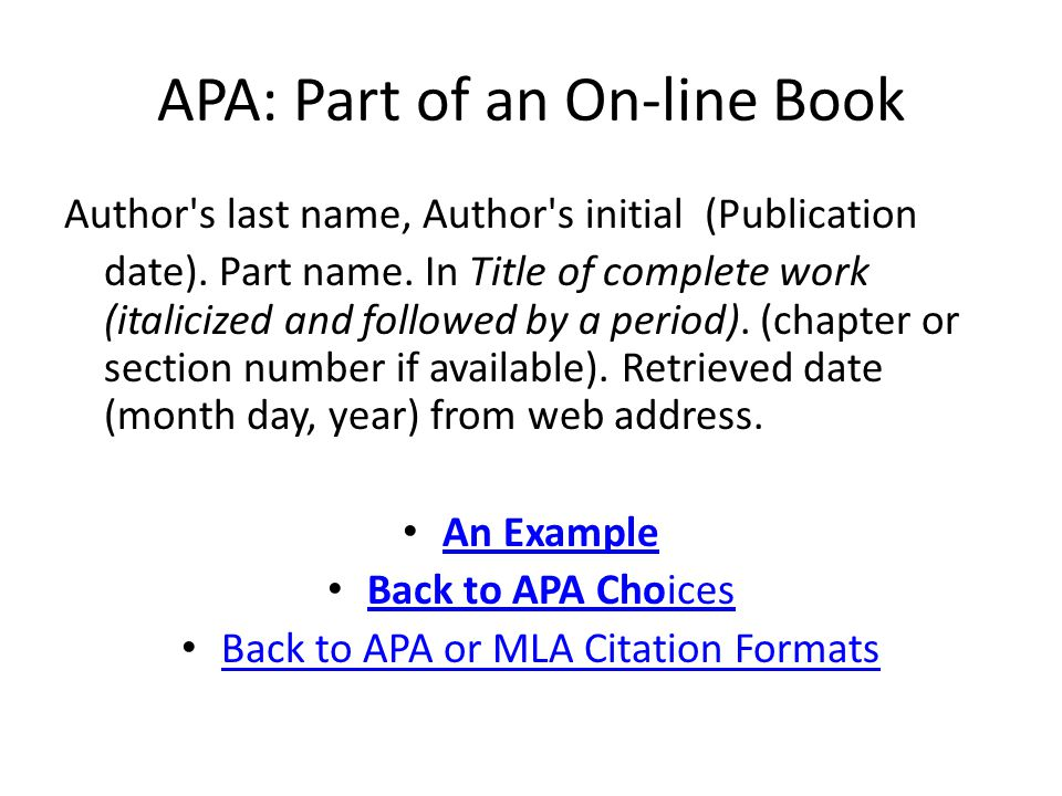 APA: Part of an On-line Book Author s last name, Author s initial (Publication date).