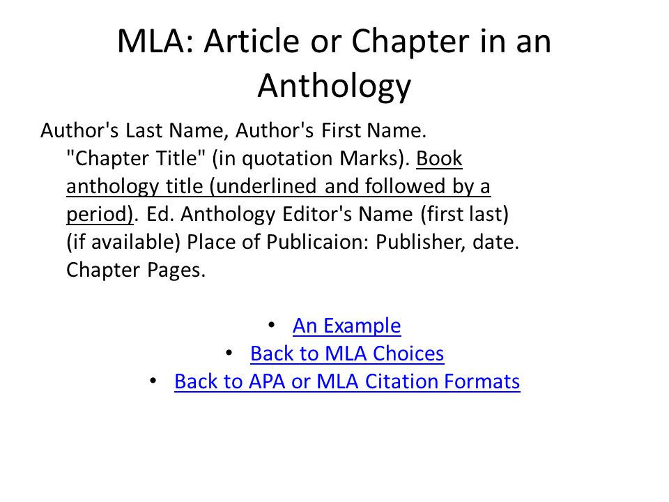 MLA: Article or Chapter in an Anthology Author s Last Name, Author s First Name.