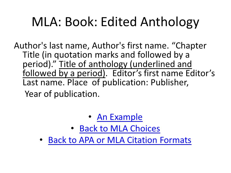 MLA: Book: Edited Anthology Author s last name, Author s first name.