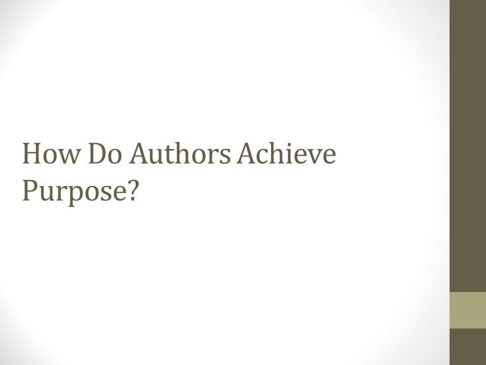 How Do Authors Achieve Purpose?