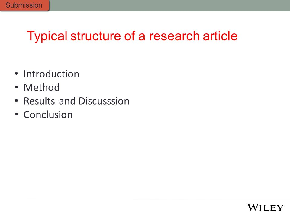 Introduction Method Results and Discusssion Conclusion Submission Typical structure of a research article
