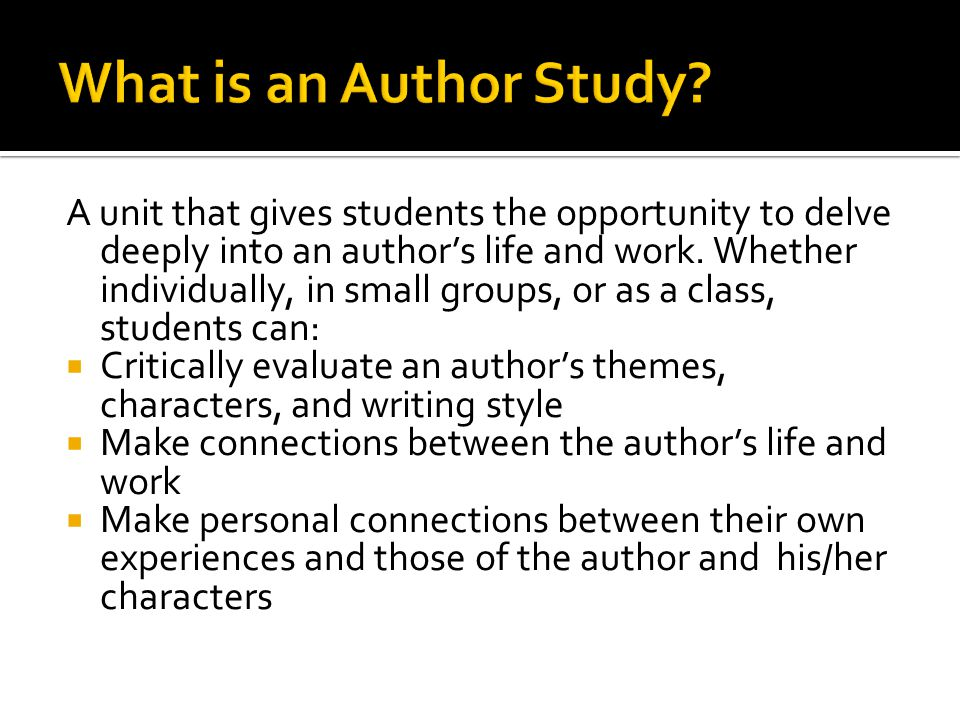 A unit that gives students the opportunity to delve deeply into an author's life and work.