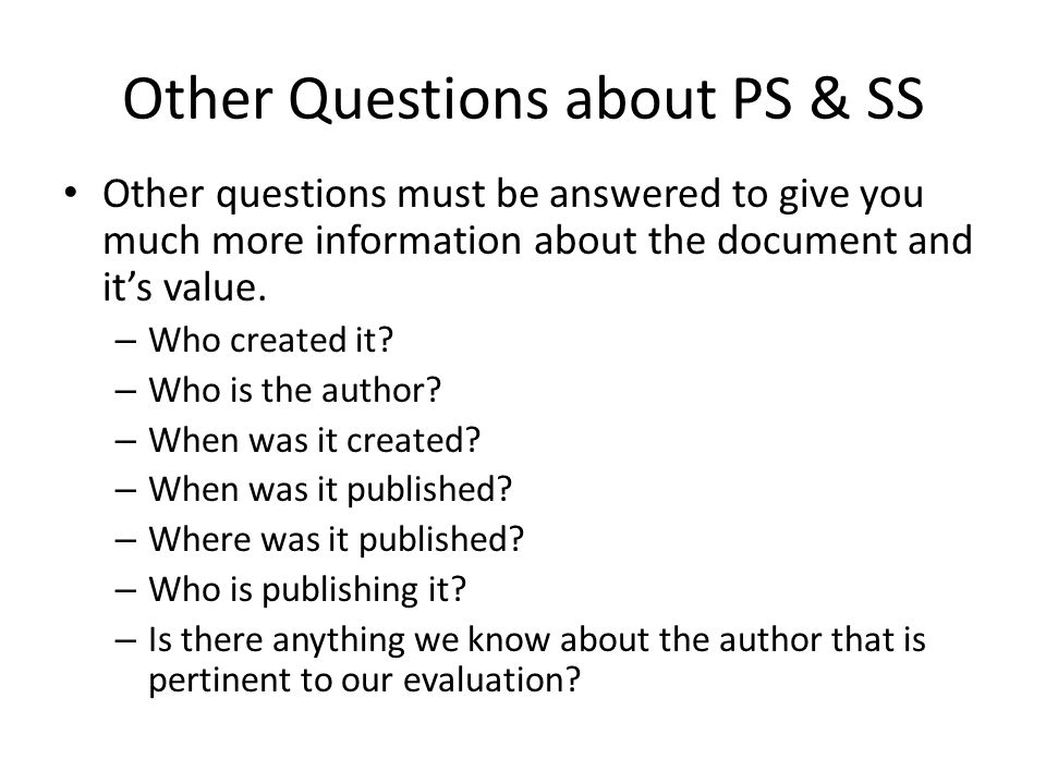 Other Questions about PS & SS Other questions must be answered to give you much more information about the document and it's value. – Who created it?