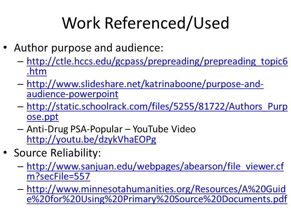 Work Referenced/Used Author purpose and audience: – http://ctle.hccs.edu/gcpass/prepreading/prepreading_topic6.htm http://ctle.hccs.edu/gcpass/preprea