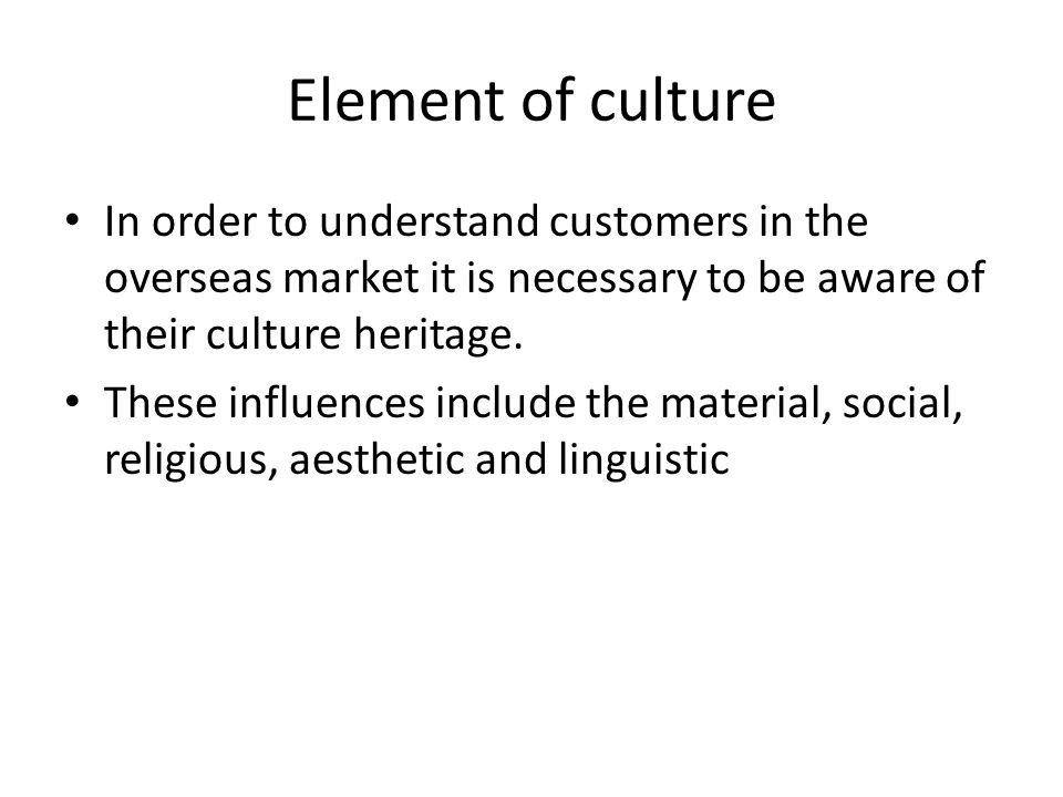 Material culture Material culture consists of both technology and economics (Technology) in some culture with a higher technology orientation, preventative maintenance is the norm, whereas in some other societies (Libya) car are driven until they grind to a halt.