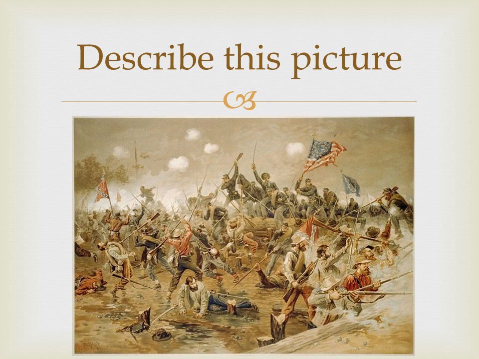  Now imagine you were looking through the eyes of a soldier… How would a Union Soldier view this photo.