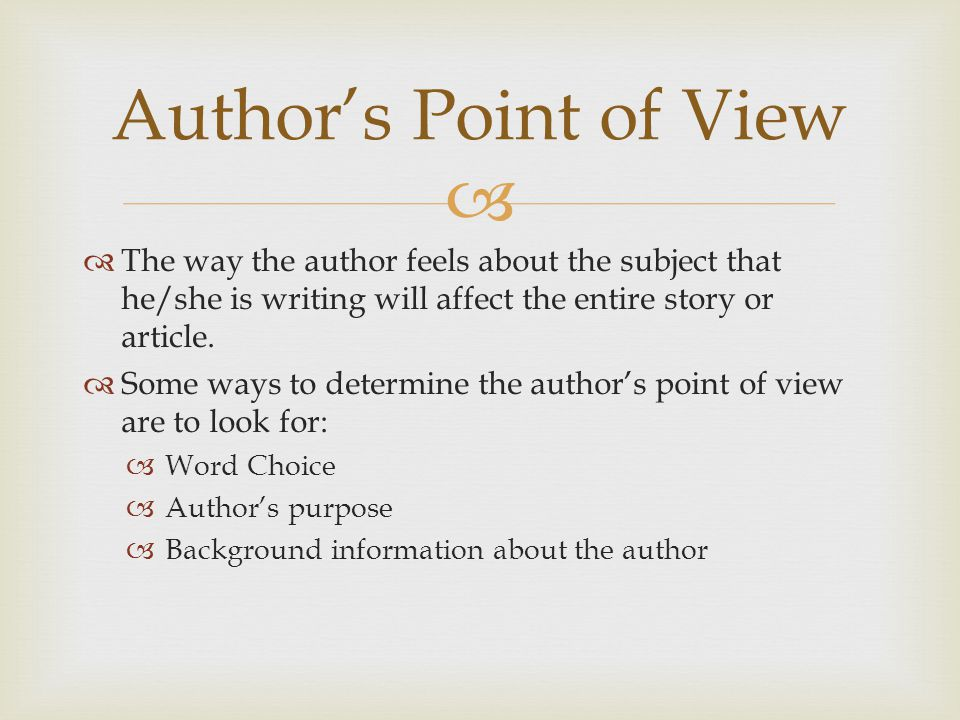   Read the short paragraph and locate words or phrases that let you know the opinion of the writer.