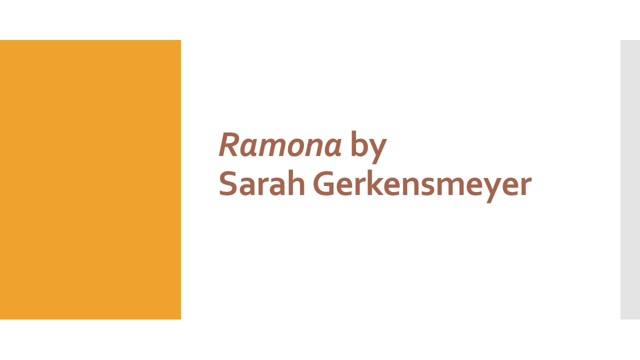 Ramona by Sarah Gerkensmeyer