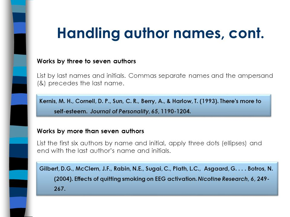 Handling author names, cont. Works by three to seven authors List by last names and initials.
