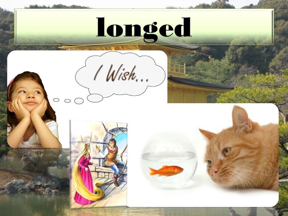 longed