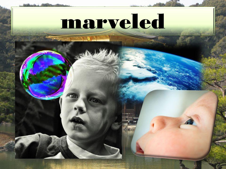 marveled