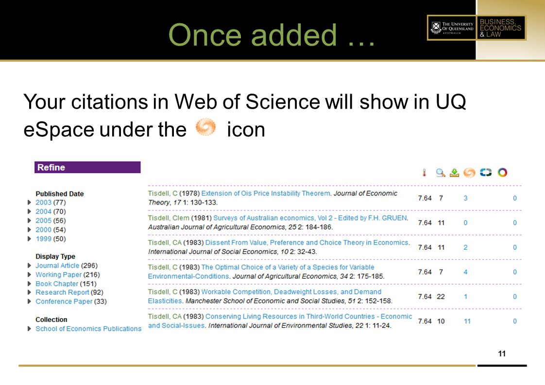 11 Once added … Your citations in Web of Science will show in UQ eSpace under the icon