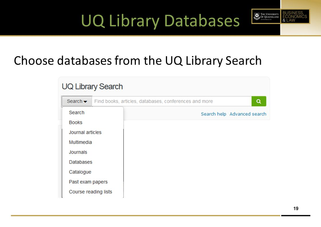 19 UQ Library Databases Choose databases from the UQ Library Search
