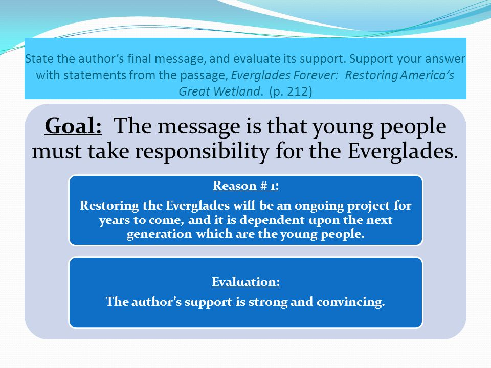 State the author's final message, and evaluate its support. Support your answer with statements from the passage, Everglades Forever: Restoring Americ