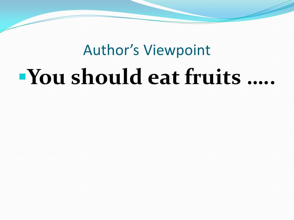 Author's Viewpoint  The Author's Viewpoint is how an author feels about a particular topic.