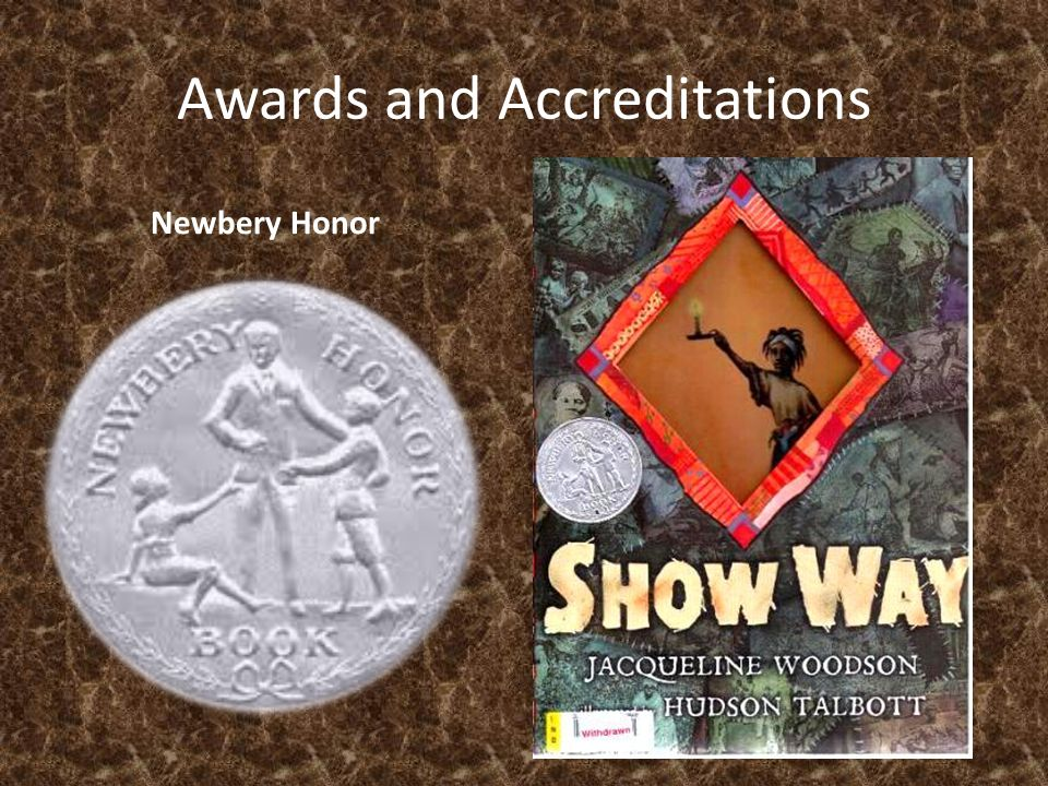 Awards and Accreditations Newbery Honor